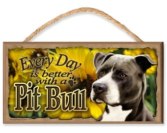 """Every Day is Better With a Pit Bull (black and white) """"Flower Theme"""" 10.5"""" x 5.5"""" Wooden Dog Sign"""
