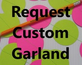 CUSTOM GARLAND, You Choose the Colors, Custom Color Birthday Garland, Custom Party Decoration