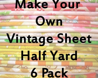Make Your Own Pack - 6 Half Yard Lengths of Vintage Sheet Fabric