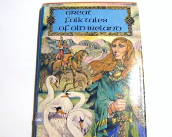 1972 First Edition Great Folk Tales Of Old Ireland Collection Of 17 Celtic Stories Hardcover Dust Jacket