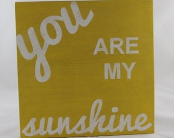 Mini You are my Sunshine Sign