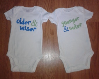 Baby Boy OR Girl Onesies For TWINS - Older and Wiser & Younger and Cuter
