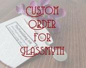 Custom order for Glassmyth