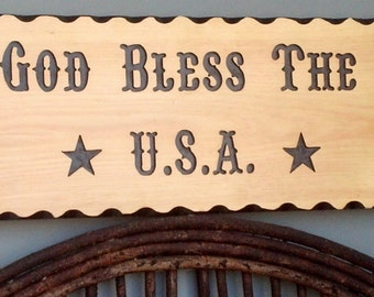 Custom Carved God Bless the USA sign.