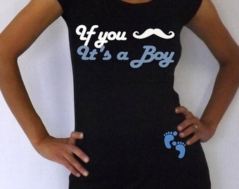 "Funny Maternity Shirt/Top/Tee ""If you mustache it's a Boy"" - VA060"