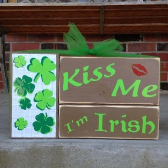 St. Patrick's Day Kiss Me I'm Irish Wood By