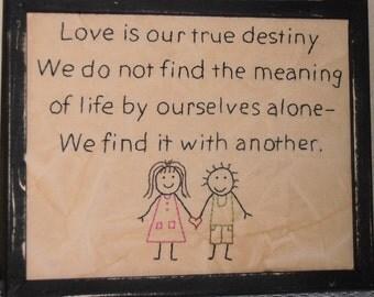 "Primitive Stitchery, Primitive Decor, Country Home Decor. Farmhouse Decor, Rustic Decor, Framed, Hand Stitched, ""Love Is Our True Destiny"