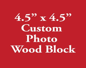 Custom Photo On Wood Block, Photo Wood Block, Wood Block Photo, Wood Photo Transfer, Wood Photo Block 4.5in x 4.5in