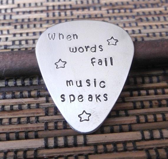 When Words Fail, Music Speaks Guitar Pick- Hand Stamped Guitar Pick- Music Lover Gift- Guitar Player Gift