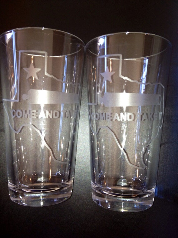 "Hand etched Texas ""Come And Take It"" Pint glass"