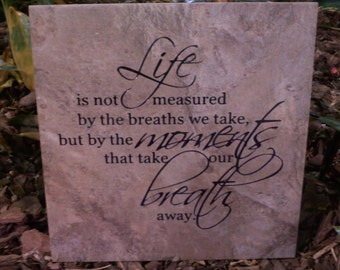 Life is not measured by the breaths we take, plaque, tile, memorial