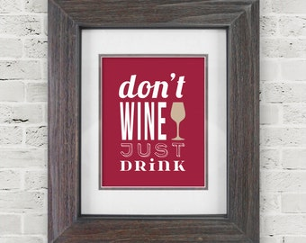Wine Wall Art - Wine Prints - WIne Lovers - Dining Room WIne Typography Poster - Drink Wine Quotes - Red Wine Glass Decor - Kitchen Wall Art