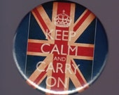 Keep calm and carry on over British Flag -- pinback button or magnet