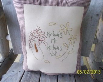 He Loves Me He Loves  Me Not Handmade & Handstitched Rustic Primitive Pillow