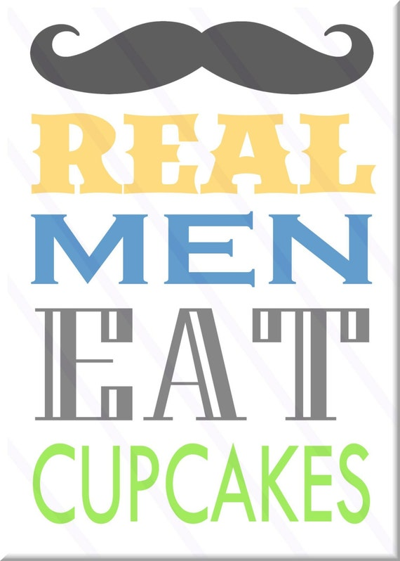 Real Men Eat Cupcakes 5x7 Sign Printable Perfect For Your