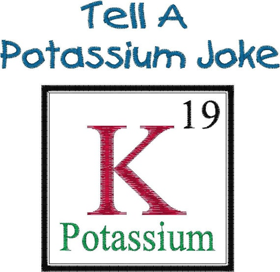 Periodic table joke design potassium embroidery design urtaz
