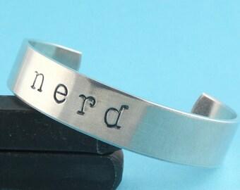 SALE - Nerd Hand Stamped Cuff Bracelet - Handstamped Gift - Nerd Bracelet - Best Friend Gift