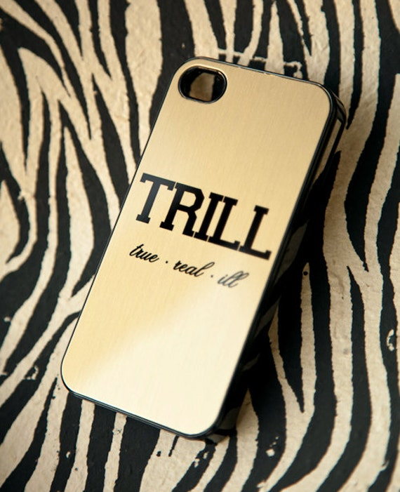 Trill Iphone Trill Golden Iphone Case
