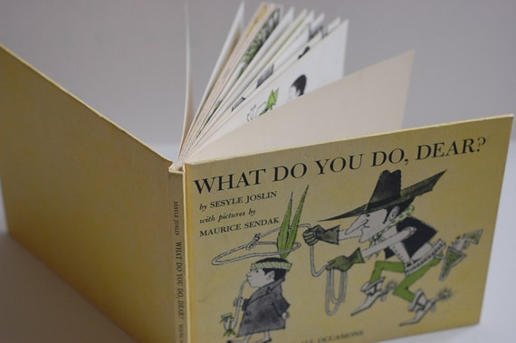 What Do You Do, Dear, by Sesyle Joslin, pictures by Maurice Sendak, proper conduct for all occasions