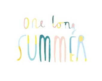 One Long Summer - Limited Edition Typographical Print by Faye Bradley