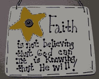 Crafts Wooden  Sign  F5100-Faith...is knowing He will