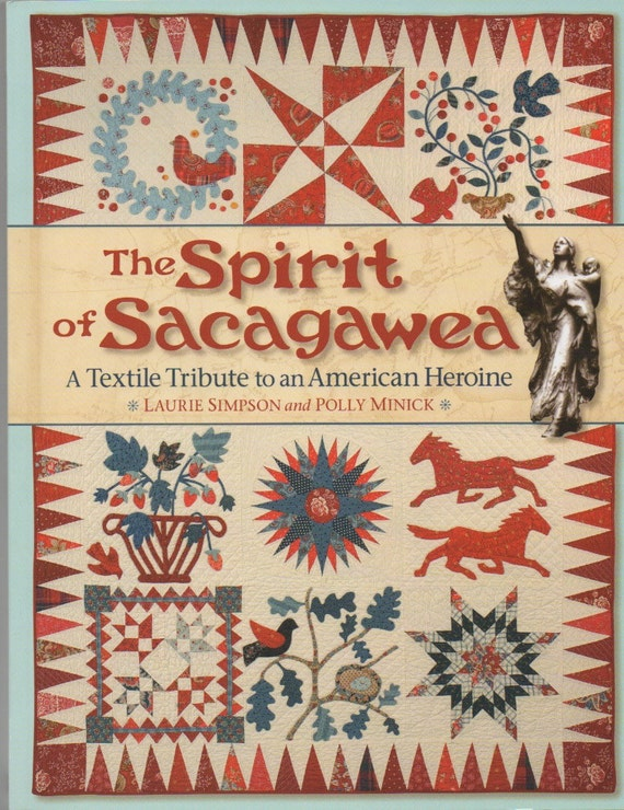 The Spirit of Sacagawea - by Minick and Simpson - A Textile Tribute to an American Heroine