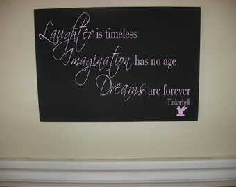 Custom Personalized Wooden sign-Laughter is timeless imagination has no age  dreams are forever tinkerbell