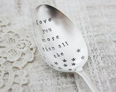Love You More Than All The Stars. Vintage Dessert Spoon. Hand Stamped Vintage Spoon by The Faded Nest.