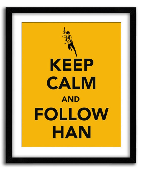 Star Wars Keep Calm Print Han Solo Follow