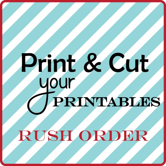 Rush Order Service for Printing & Cutting Printables