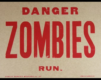 ZOMBIES Public Service Message Hand Printed Letterpress Poster