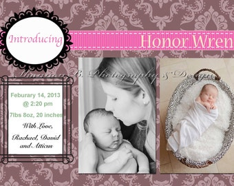Baby Girl Birth Announcement (Digital File) Honor Wren - I Design, You Print - Birth Announcement