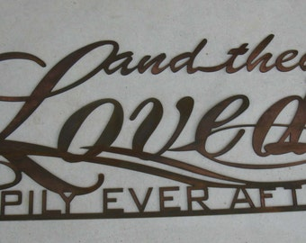 And They Loved Happily Ever After metal wall words
