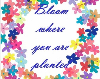 Bloom Where You Are Planted Poster,  motivational poster, inspirational poster, Vancouver Etsy Poster