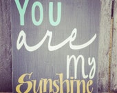 You Are My Sunshine Nursery Sign Grey, Mustard Yellow, White and Aqua