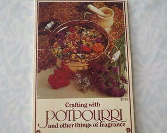 1978 Crafting with Potpourri and other things of Fragrance
