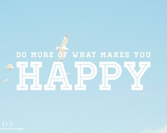 Do More of What Makes You Happy. - quote on blue sky with birds photo