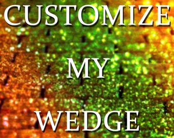Get your Wedge Customized