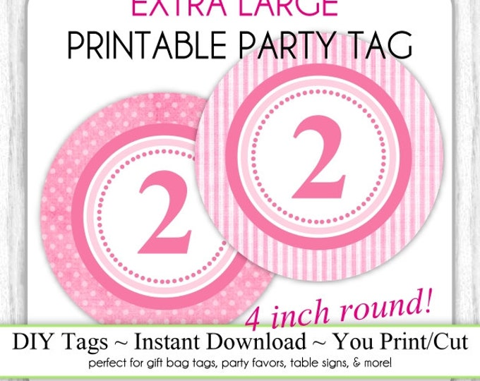 4 INCH - Pink Polka Dot Printable Party Tag & Pink Stripes 2nd Birthday Party Tag, Instant Download - 4 INCH - DIY Party Sign, Extra Large