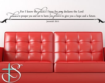 For I know the Plans I have for you. - Jeremiah 29:11  Wall Decal (SCR026)