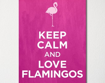 Keep Calm and Love Flamingos - Fine Art Print - Choice of Color - Purchase 3 and Receive 1 FREE