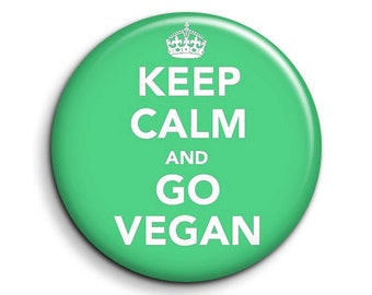 Keep calm - go vegan -pinback button badge 1.5""