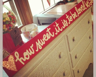Handpainted wooden sign - How sweet it is to be loved by you