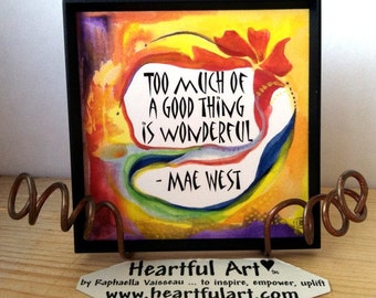 Too Much Of A Good Thing MAE WEST Inspirational Quote MAGNET Motivational Print Positive Thinking Kitchen Heartful Art by Raphaella Vaisseau