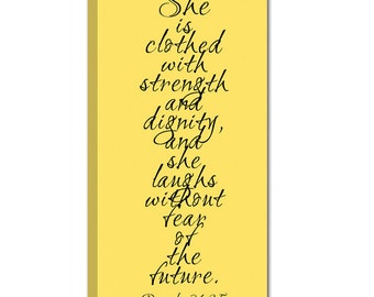 She is Clothed with Strength and Dignity and she laughs without fear of the future, Proverbs 31:25 Stock 8X14