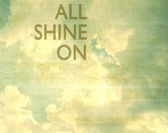 Shine on, typographic print, inspirational print, giclee, digital, travel, photograph, aqua, cream, We All Shine On Print