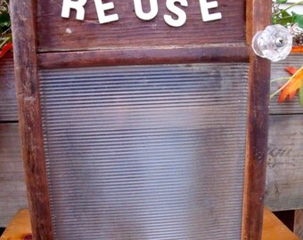 "WASHBOARD CaBINET REcycLed / REpurposed / UPcycLeD -w/ ""RE USE"" vintage sign letters-w/ old glass knob"