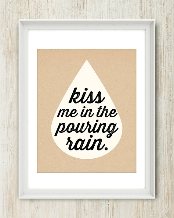 Kiss Me In The Pouring Rain Quotes | www.imgkid.com - The ...