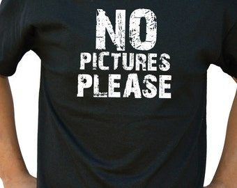 Husband Gift NO Pictures PLEASE Mens T Shirt Dad Gift Cool Funny shirt Brother Gift Fathers Day Gift Cool Gift