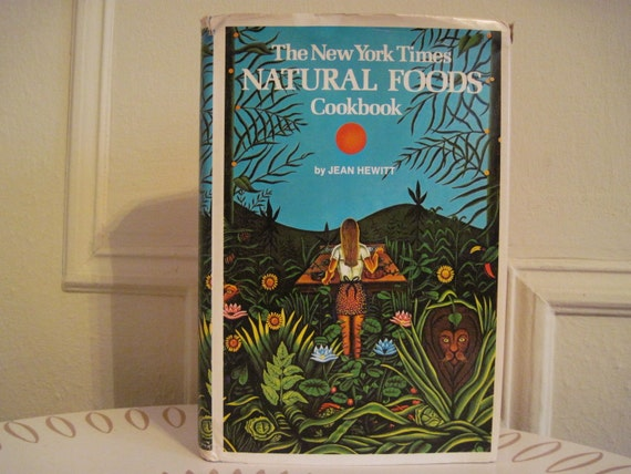 New york times natural foods cookbook by jean hewitt retro hippie